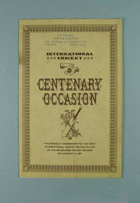 """Booklet, """"International Cricket - Centenary Occasion""""; Documents and books; 1986.3"""