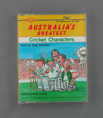 "Audio Cassette: ""Australia's Greatest Cricket Characters"", reader Greg Matthews, writer Brian Crowley, RBC production"