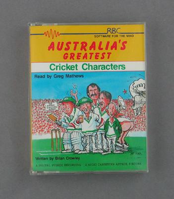 "Audio case: ""Australia's Greatest Cricket Characters"", reader Greg Matthews, writer Brian Crowley, RBC production"