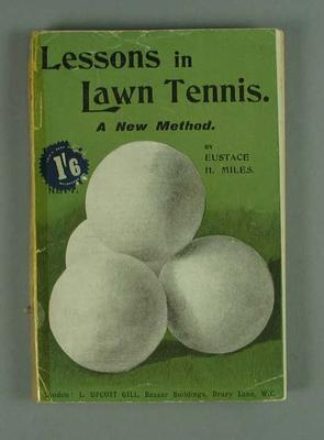 """Book, """"Lessons in Lawn Tennis"""" by Eustace H Miles c1909"""