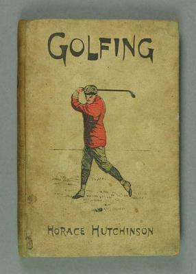 Book - Golfing' - author Horace Hutchinson, published in 1898