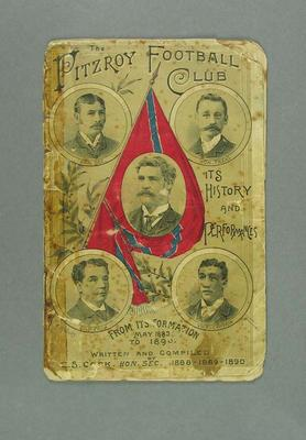 "Booklet, ""The Fitzroy Football Club: Its History and Performances May 1883 - 1890"""