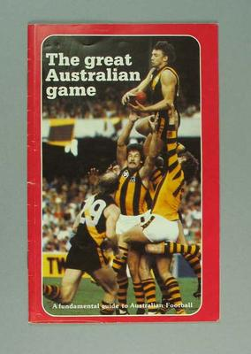 "Booklet, ""The Great Australian Game: A Fundamental Guide to Australian Football"" c1982"