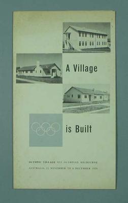 "Brochure, ""A Village is Built"" - 1956 Olympic Village, Melbourne"