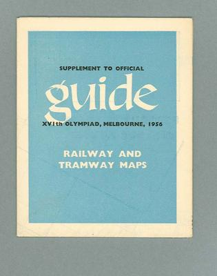 Supplement to Official 1956 Olympic Guide, Melbourne Railway & Tramway Maps