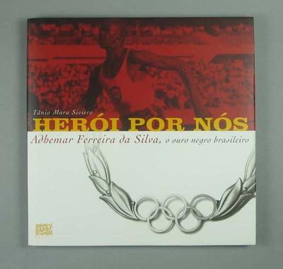 Book - 'Heroi Por Nos: Adhemar Ferreira da Silva, o ouro negro brasileiro' (A Hero for the people: Adhemar Ferreira da Silva, black gold from Brazil)