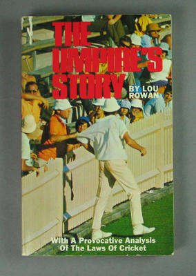 """Book, """"The Umpire's Story: with a provocative analysis of the Laws of Cricket"""" by Lou Rowan - 1973"""
