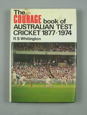 "Book, ""The Courage Book of Australian Test Cricket 1877-1974"""