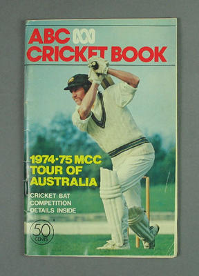 """Booklet, """"ABC Cricket Book - 1974-75 MCC Tour of Australia""""; Documents and books; M10784"""