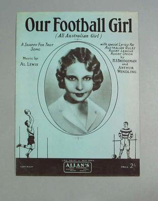 "Sheet music, ""Our Football Girl (All Australian Girl)"" c1932; Documents and books; 1991.2515.1"