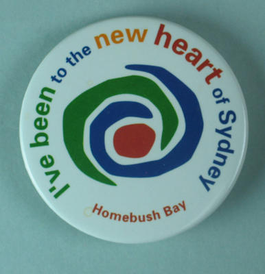 "Badge - ""I've been to the new heart of Sydney, Homebush Bay"" - promoting Sydney 2000 OG"