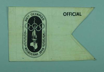 """1956 Melbourne Olympic Games """"Official"""" Car Pennant used by Gwenyth Strasser; Flags and signage; 1998.3413.4"""