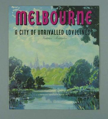 "Booklet - ""Melbourne A City of Unrivalled Loveliness"", part of Melbourne's invitation bid for 1956 Olympics"
