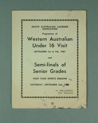 South Australian Lacrosse Association programme - Western Australian Under 16 & Senior Grades Semi-Finals, 1-7 September 1961