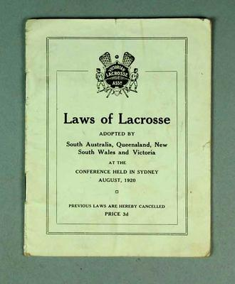 Laws of Lacrosse booklet, adopted August 1920 by South Australia, Queensland, New South Wales and Victoria