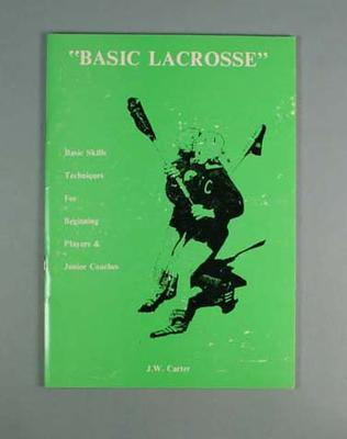 Book by J.W. Carter, 'Basic Lacrosse' - Basic Techniques for Beginning Players & Junior Coaches - 1980