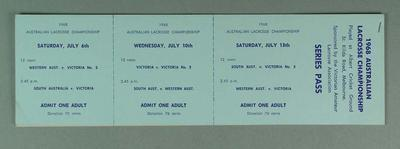 Set of  Australian Lacrosse Championship tickets for 6, 10 & 13 July 1968 - Adult & Child; Documents and books; 1986.1434.1