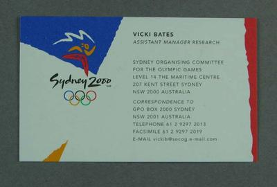 Business card for Vicki Bates - Sydney Organising Committee for the Olympic Games; Documents and books; 2004.4084.3