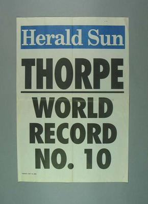 """News stand poster - 'Thorpe World Record No. 10'  - """"Herald Sun""""  May 2000; Documents and books; 2004.4086"""