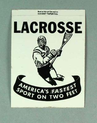 "Sticker, black text,  - ""Lacrosse America's Fastest Sport on Two Feet"""