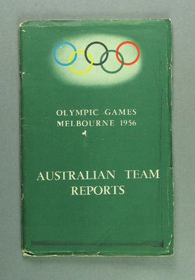 "Booklet, ""Olympic Games Melbourne 1956 Australian Team Reports"""