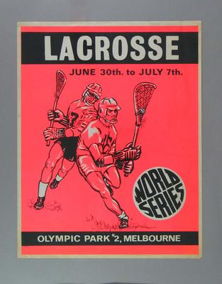 Poster advertising Lacrosse World Series at Olympic Park, Melbourne