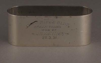 "Napkin ring trophy, ""MCC Rifle Club McKay Teams - won by J T Haynes, 28 Mar 1931"""