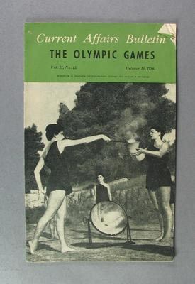 Booklet 'Current Affairs Bulletin: The Olympic Games' vol. 18, no. 13, October 15 1956; Documents and books; 2004.4123.50