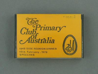 Audio cassette, 'The Primary Club of Australia - 1948 Side Reunion Dinner', 1979