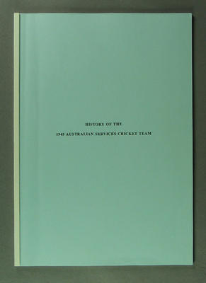 'History of the 1945 Australian Services Cricket Team' ed. no. 26/40  S. Sismey & G. Pinder