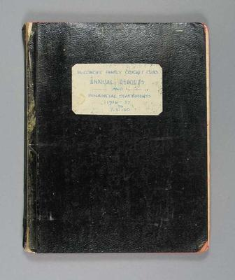 """Annual report, """"McConchie Family Cricket Annual Reports & Financial Statements 1936-7 to 7/10/60""""; Documents and books; Documents and books; M7549.45"""