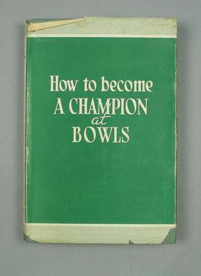 "Book, ""How to become a Champion at Bowls"""