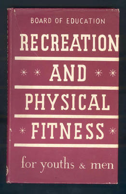 """Book, """"Recreation and Physical Fitness for Youths and Men"""""""
