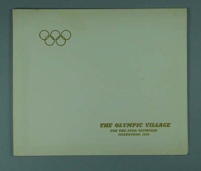 """Book, """"The Olympic Village for the XVIth Olympiad Melbourne, 1956""""; Documents and books; Documents and books; 1986.1042"""