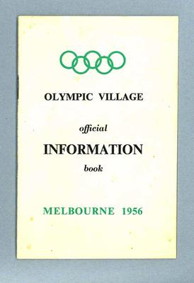 """Booklet, """"Olympic Village Official Information Book, Melbourne, 1956""""; Documents and books; 1986.1044.3"""