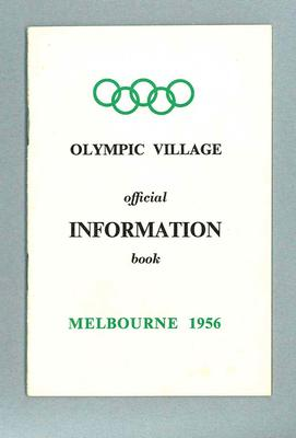 """Booklet, """"Olympic Village Official Information Book, Melbourne, 1956""""; Documents and books; 1986.1044.4"""