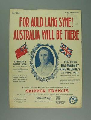 Printed sheet music - 'For Auld Lang Syne! Australia will be There' - music and lyrics by W.W. 'Skipper' Francis