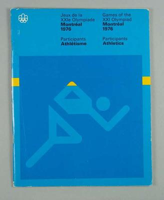 """Booklet, """"Games of the XXI Olympiad Montreal 1976: Participants Athletics""""; Documents and books; 1986.1133"""
