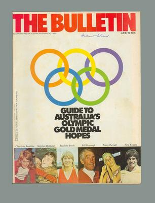 Magazine - 'The Bulletin' Vol. 98 No. 5011, 19 June 1976 - Guide to Australia's Olympic Gold Medal Hopes.