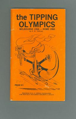 Booklet - 'The Tipping Olympics, Melbourne 1956 - Rome 1960' by E.W. Tipping