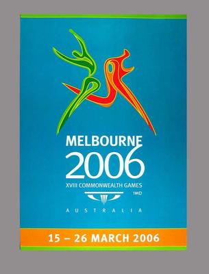 Poster - Melbourne 2006 XVIII Commonwealth Games Australia 15-26 March 2006
