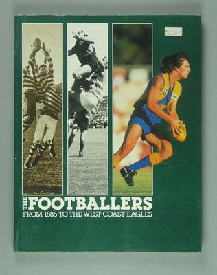 "Book, ""The Footballers from 1885 to the West Coast Eagles"" by Geoff Christian"