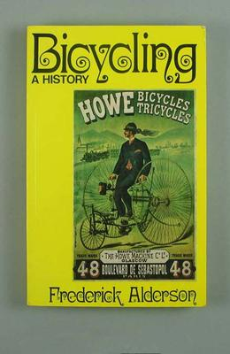 Soft cover book - 'Bicycling, A History' - written by Frederick Alderson, published by David & Charles 1972