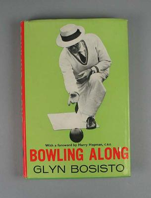 Book -  titled  'Bowling Along'  by Glyn Bosisto; Documents and books; 1993.2961.17
