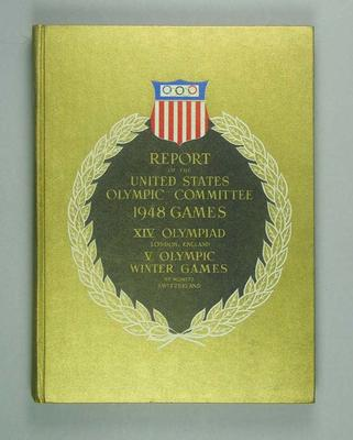 United States Olympic Committee Report of the 1948 Olympic Games; Documents and books; 1989.2095.8
