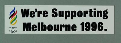 """Bumper stickers, """"We're Supporting Melbourne 1996"""""""