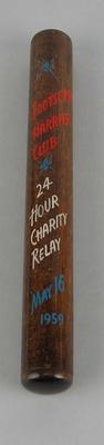 Baton, Footscray Harrier Club 24 Hour Charity Relay - 16 May 1959; Sporting equipment; 2006.4423.110