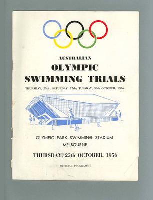 Official Programme - Australian Olympic Swimming Trials - Olympic Park Swimming Stadium, Melbourne, Thursday 25 October 1956; Documents and books; 1986.1263.12