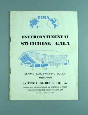 Official Programme - FINA, Intercontinental Swimming Gala - Olympic Park Swimming Stadium, Melbourne, Saturday 8 December 1956; Documents and books; 1986.1263.15