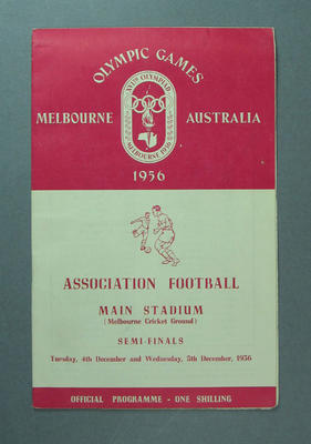 Official Programme; 1956 Olympic Games - Association Football, Semi-Finals -  Main Stadium,  MCG, 4 - 5 December 1956; Documents and books; 1986.1272.3